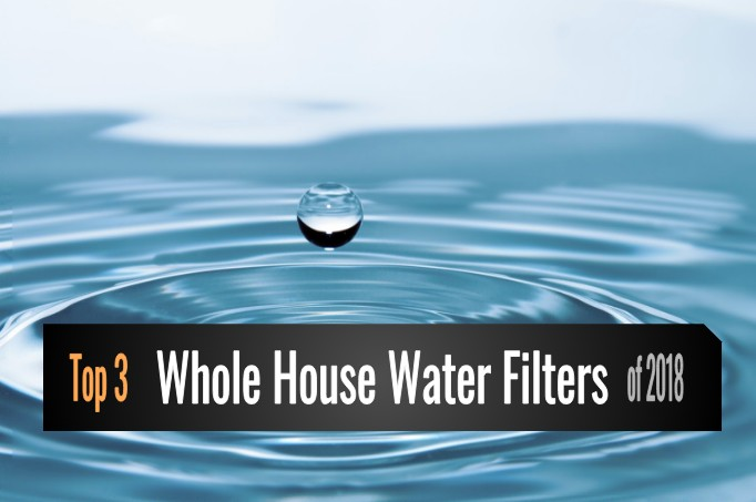 Best Whole House Water Filters Reviews 2018 Featured Image