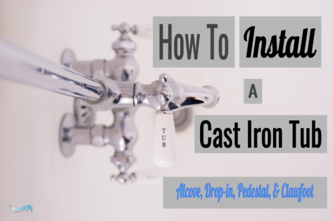 how to install a cast iron tub - showersly