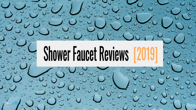 shower faucet reviews 2019