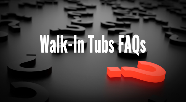 faqs for walk-in tubs