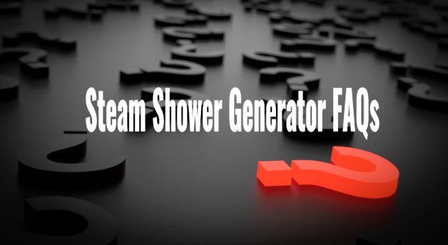 steam shower generator faqs