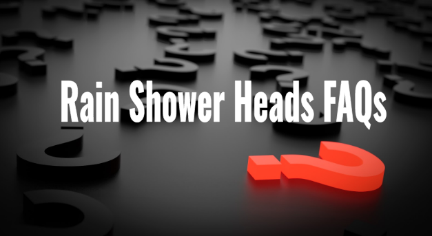 rain shower heads frequently asked questions