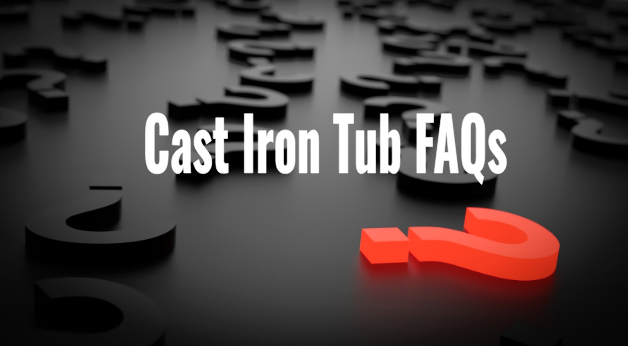cast iron bathtub faqs