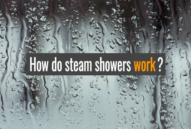 how do steam showers work