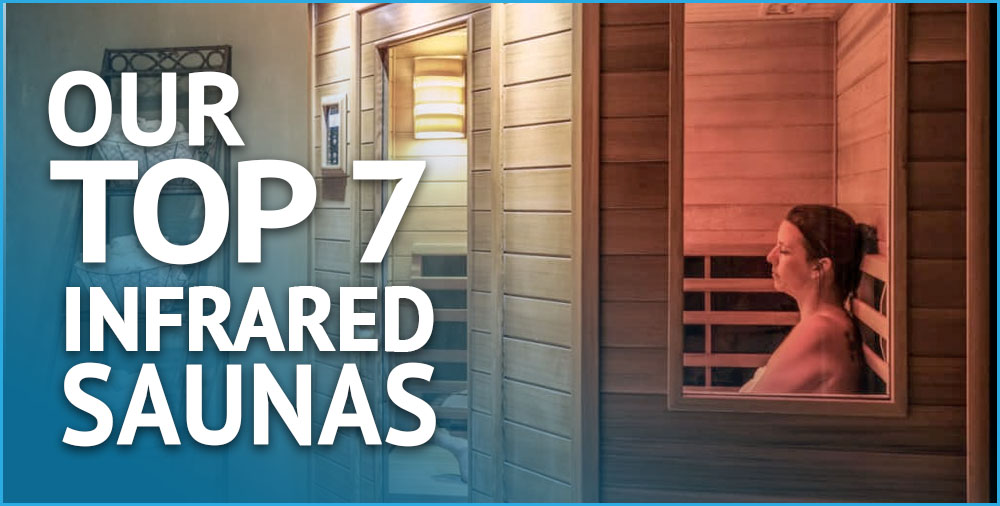 top 7 infrared saunas