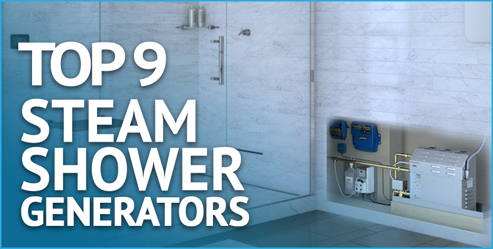 top 9 steam shower generators