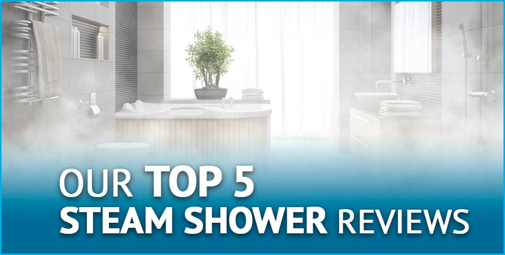 5 Best Steam Showers 2020 Reviews