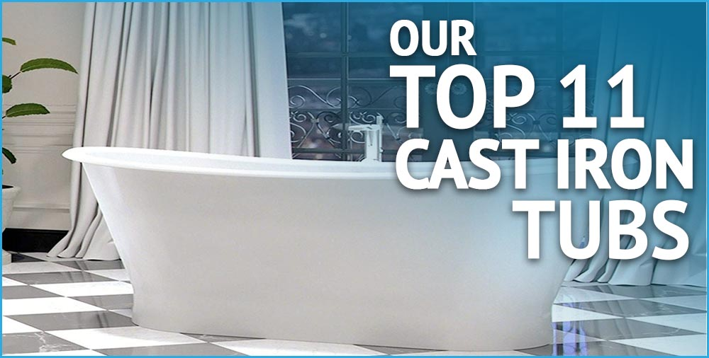 top 11 cast iron tubs