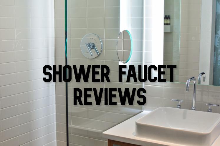 shower faucet reviews