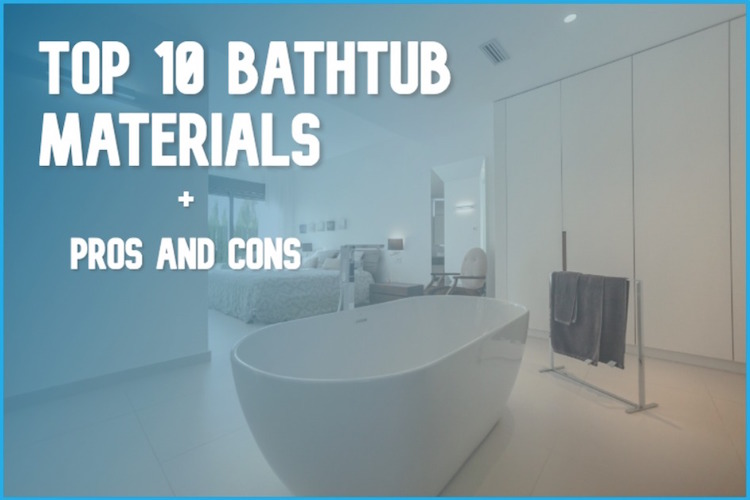top 10 bathtub materials pros and cons