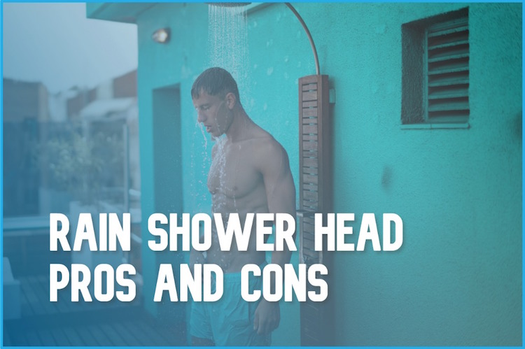 Rain Shower Head Pros And Cons To Know
