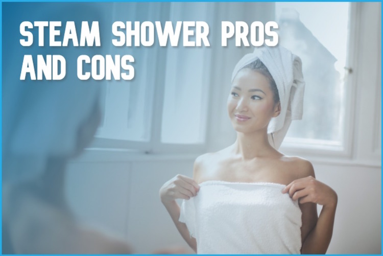 steam shower pros and cons