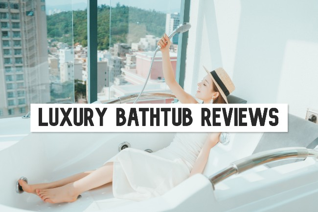 luxury bathtubs reviews