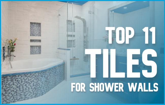Top 11 Best Tiles for Shower Walls - Cover Image - Showersly
